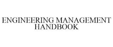 ENGINEERING MANAGEMENT HANDBOOK
