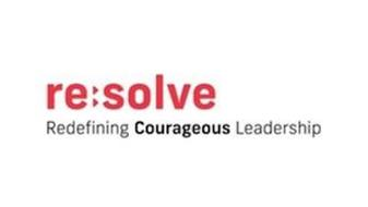 RESOLVE REDEFINING COURAGEOUS LEADERSHIP