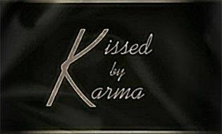 KISSED BY KARMA
