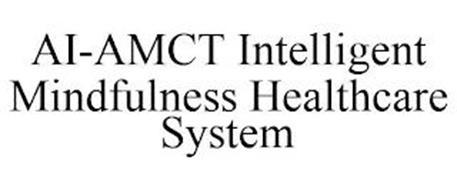 AI-AMCT INTELLIGENT MINDFULNESS HEALTHCARE SYSTEM