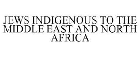 JEWS INDIGENOUS TO THE MIDDLE EAST AND NORTH AFRICA