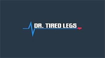 DR. TIRED LEGS