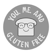 YOU. ME. AND GLUTEN FREE