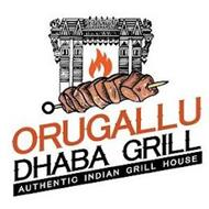 ORUGALLU DHABA GRILL AUTHENTIC INDIAN GRILL HOUSE