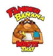 FANDER BANANA WROTE THAT
