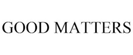 GOOD MATTERS