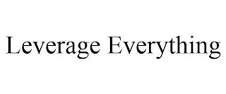 LEVERAGE EVERYTHING