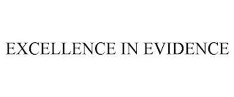 EXCELLENCE IN EVIDENCE