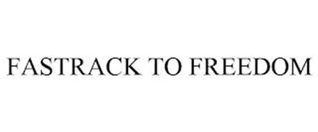 FASTRACK TO FREEDOM