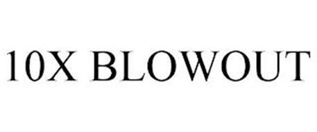 10X BLOWOUT