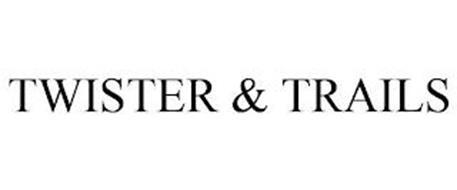 TWISTER & TRAILS