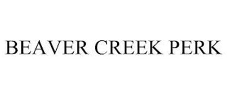 BEAVER CREEK PERK