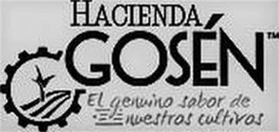 HACIENDA GOSEN EL GENUINO SABOR DE NUESTROS CULTIVOS