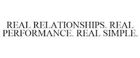 REAL RELATIONSHIPS. REAL PERFORMANCE. REAL SIMPLE.