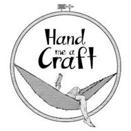 HAND ME A CRAFT