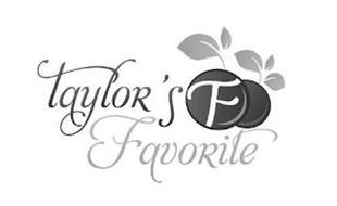 TAYLOR'S F FAVORITE