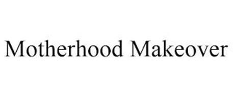 MOTHERHOOD MAKEOVER