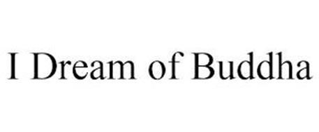 I DREAM OF BUDDHA