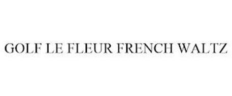 GOLF LE FLEUR FRENCH WALTZ