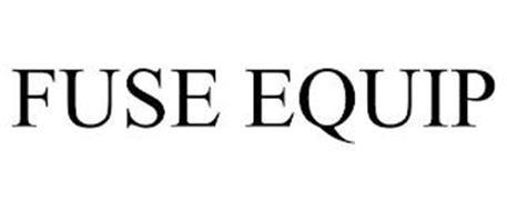 FUSE EQUIP
