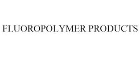 FLUOROPOLYMER PRODUCTS