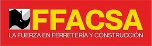 FFACSA LA FUERZA EN FERRETERÍA Y CONSTRUCCIÓN