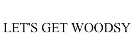 LET'S GET WOODSY
