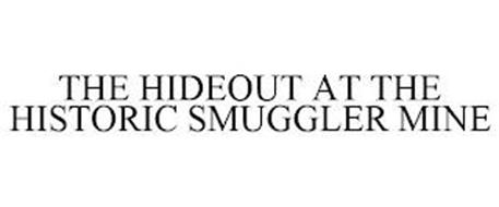 THE HIDEOUT AT THE HISTORIC SMUGGLER MINE
