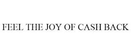 FEEL THE JOY OF CASH BACK