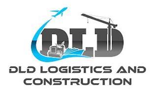 DLD DLD LOGISTICS AND CONSTRUCTION