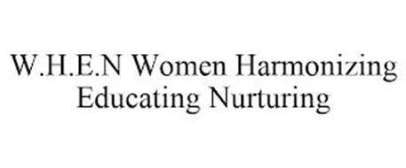 W.H.E.N WOMEN HARMONIZING EDUCATING NURTURING