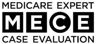 MEDICARE EXPERT CASE EVALUATION MECE