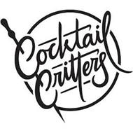 COCKTAIL CRITTERS