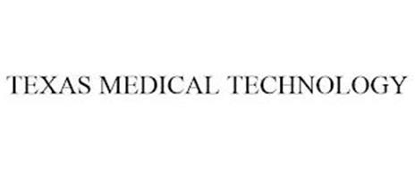 TEXAS MEDICAL TECHNOLOGY