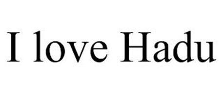 I LOVE HADU