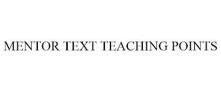 MENTOR TEXT TEACHING POINTS