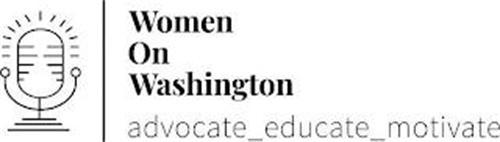 WOMEN ON WASHINGTON ADVOCATE_EDUCATE_MOTIVATE