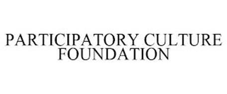 PARTICIPATORY CULTURE FOUNDATION