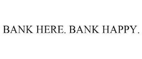 BANK HERE. BANK HAPPY.