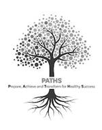 PATHS PREPARE, ACHIEVE AND TRANSFORM FOR HEALTHY SUCCESS