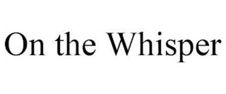 ON THE WHISPER