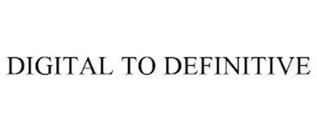 DIGITAL TO DEFINITIVE