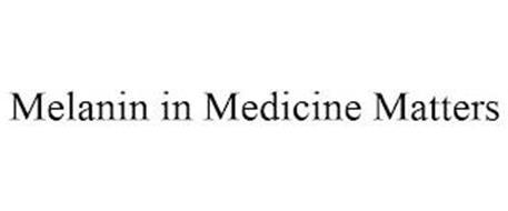 MELANIN IN MEDICINE MATTERS