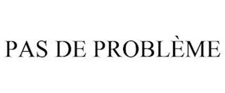 PAS DE PROBLÈME