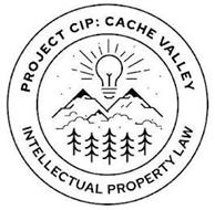PROJECT CIP: CACHE VALLEY INTELLECTUAL PROPERTY LAW