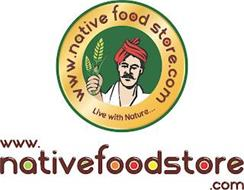 WWW.NATIVE FOOD STORE.COM LIVE WITH NATURE... WWW. NATIVEFOODSTORE .COM