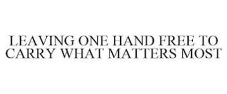 LEAVING ONE HAND FREE TO CARRY WHAT MATTERS MOST