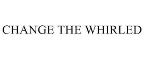CHANGE THE WHIRLED