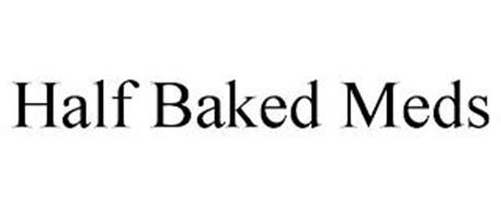 HALF BAKED MEDS