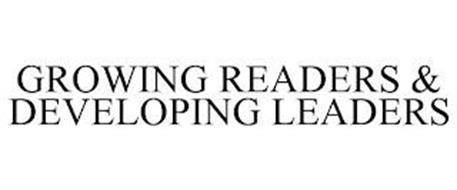 GROWING READERS & DEVELOPING LEADERS